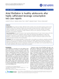"báo cáo khoa học: ""Atrial fibrillation in healthy adolescents after highly caffeinated beverage consumption: two case reports"""