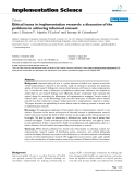 Ethical issues in implementation research: a discussion of the problems in achieving informed consent