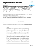 "báo cáo khoa học: ""  The BLISS cluster randomised controlled trial of the effect of 'active dissemination of information' on standards of care for premature babies in England (BEADI) study protocol [ISRCTN89683698]"""