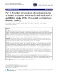 "báo cáo khoa học: "" Part II, Provider perspectives: should patients be activated to request evidence-based medicine? a qualitative study of the VA project to implement diuretics (VAPID)"""