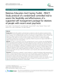"Báo cáo y học: "" Relatives Education And Coping Toolkit - REACT. Study protocol of a randomised controlled trial to assess the feasibility and effectiveness of a supported self management package for relatives of people with recent onset psychosis"""