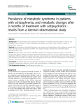 "Báo cáo y học: ""  Prevalence of metabolic syndrome in patients with schizophrenia, and metabolic changes after 3 months of treatment with antipsychotics results from a German observational study"""