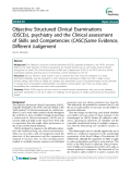 "Báo cáo y học: ""Objective Structured Clinical Examinations (OSCEs), psychiatry and the Clinical assessment of Skills and Competencies (CASC)Same Evidence, Different Judgement"""
