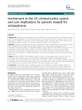 "Báo cáo y học: "" Involvement in the US criminal justice system and cost implications for persons treated for schizophrenia"""