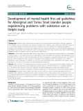 "Báo cáo y học: ""Open Access  Development of mental health first aid guidelines for Aboriginal and Torres Strait Islander people experiencing problems with substance use: a Delphi study"""