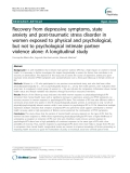 "Báo cáo y học: "" Recovery from depressive symptoms, state anxiety and post-traumatic stress disorder in women exposed to physical and psychological, but not to psychological intimate partner violence alone: A longitudinal study"""