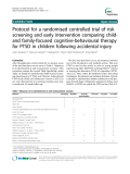 "Báo cáo y học: ""  Protocol for a randomised controlled trial of risk screening and early intervention comparing childand family-focused cognitive-behavioural therapy for PTSD in children following accidental injury"""