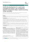 "Báo cáo y học: "" ALGOS: the development of a randomized controlled trial testing a case management algorithm designed to reduce suicide risk among suicide attempters"""