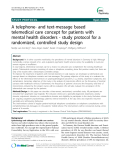 """Báo cáo y học: """" A telephone- and text-message based telemedical care concept for patients with mental health disorders - study protocol for a randomized, controlled study design"""""""