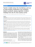 """báo cáo khoa học: """"  Trends in beliefs about the harmfulness and use of stop-smoking medications and smokeless tobacco products among cigarettes smokers: Findings from the ITC four-country survey"""""""