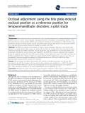 "báo cáo khoa học: "" Occlusal adjustment using the bite plate-induced occlusal position as a reference position for temporomandibular disorders: a pilot study"""