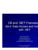 C# and .NET FrameworkBài 6: Data Access and Viewingwith .NETĐoàn Quang Minh