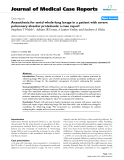 "Báo cáo y học: "" Anaesthesia for serial whole-lung lavage in a patient with severe pulmonary alveolar proteinosis: a case report"""
