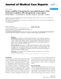 "Báo cáo y học: "" A new modality of treatment for non-united fracture of the humerus in a patient with osteopetrosis: a case report"""