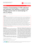 "Báo cáo y học: "" Initiation of bacteriophage T4 DNA replication and replication fork dynamics: a review in the Virology Journal series on bacteriophage T4 and its relatives"""