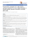 """báo cáo khoa học:"""" Psychometric evaluation of a radio electric auricular treatment for stress related disorders: a double-blinded, placebo-controlled controlled pilot study"""""""