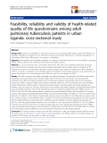 "báo cáo khoa học:"" Feasibility, reliability and validity of health-related quality of life questionnaire among adult pulmonary tuberculosis patients in urban Uganda: cross-sectional study"""