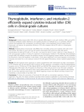 "Báo cáo hóa học: ""Thymoglobulin, interferon-g and interleukin-2 efficiently expand cytokine-induced killer (CIK) cells in clinical-grade cultures"""