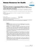 """báo cáo sinh học:""""  How labour intensive is a doctor-based delivery model for antiretroviral treatment (ART)? Evidence from an observational study in Siem Reap, Cambodia"""""""