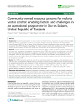 """báo cáo sinh học:"""" Community-owned resource persons for malaria vector control: enabling factors and challenges in an operational programme in Dar es Salaam, United Republic of Tanzania"""""""