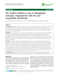 "báo cáo sinh học:"" The health workforce crisis in Bangladesh: shortage, inappropriate skill-mix and inequitable distribution"""