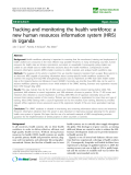 "báo cáo sinh học:"" Tracking and monitoring the health workforce: a new human resources information system (HRIS) in Uganda"""