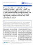 "Báo cáo sinh học: ""Research downsizing, mergers and increased outsourcing have reduced the depth of in-house translational medicine expertise and institutional memory at many pharmaceutical and biotech co"""