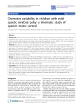 "Báo cáo hóa học: "" Oromotor variability in children with mild spastic cerebral palsy: a kinematic study of speech motor control"""