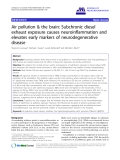 "báo cáo hóa học: ""  Air pollution & the brain: Subchronic diesel exhaust exposure causes neuroinflammation and elevates early markers of neurodegenerative disease"""