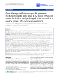 "báo cáo hóa học:"" Gene therapy with tumor-specific promoter mediated suicide gene plus IL-12 gene enhanced tumor inhibition and prolonged host survival in a murine model of Lewis lung carcinoma"""