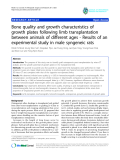 """báo cáo hóa học:""""  Bone quality and growth characteristics of growth plates following limb transplantation between animals of different ages - Results of an experimental study in male syngeneic rats"""""""