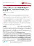 """báo cáo hóa học:""""   On the path to translation: Highlights from the 2010 Canadian Conference on Ovarian Cancer Research"""""""