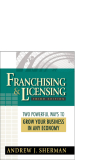 Franchising and Licensing Two Powerful Ways to Grow Your Business in Any Economy_1