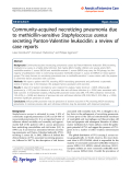 "Báo cáo toán học: "" Community-acquired necrotizing pneumonia due to methicillin-sensitive Staphylococcus aureus secreting Panton-Valentine leukocidin: a review of case reports"""