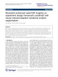 "Báo cáo hóa học: "" Resolution-enhanced radar/SAR imaging: an experiment design framework combined with neural network-adapted variational analysis regularization"""