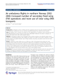 "báo cáo hóa học: ""  Air ambulance flights in northern Norway 20022008. Increased number of secondary fixed wing (FW) operations and more use of rotor wing (RW) transports"""