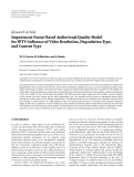 "Báo cáo hóa học: ""Research Article Impairment-Factor-Based Audiovisual Quality Model for IPTV: Influence of Video Resolution, Degradation Type, and Content Type"""