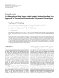 "Báo cáo hóa học: ""Research Article ISAR Imaging of Ship Target with Complex Motion Based on New Approach of Parameters Estimation for Polynomial Phase Signal"""