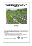 MANUAL FOR RAISING EXOTIC PINE CONTAINERISED CUTTINGS IN VIETNAM