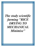 "The study scientific farming ""RICE DRYING TO MECHANICAL Minimise"""