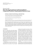 "Báo cáo hóa học: "" Research Article Block-Matching Translational and Rotational Motion Compensated Prediction Using Interpolated Reference Frame"""