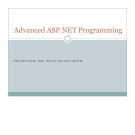 Advanced ASP.NET Program  PRESENTER: MR. DOAN QUANG MINH  .Agenda Some addition knowledge Performing
