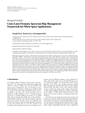 "Báo cáo hóa học: "" Research Article Cross-Layer Dynamic Spectrum Map Management Framework for White Space Applications"""