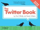 The Twitter Book ( Tim O'Reilly và Sarah Milstein )