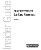 Insider GuideKiller Investment Banking Resumes!2nd EditionHelping you make smarter career