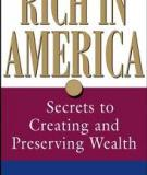 Rich in America - Secrets to Creating and Preserving Wealth