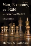 MAN, ECONOMY, AND STATE A TREATISE ON ECONOMIC PRINCIPLES WITH POWER AND MARKET