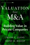 VALUATION FOR M&A Building Value in Private Companies