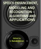 SPEECH ENHANCEMENT, MODELING AND RECOGNITION – ALGORITHMS AND APPLICATIONS
