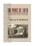 THE PANIC OF 1819 Reactions and Policies BY MURRAY N. ROTHBARD